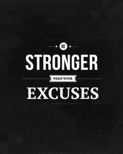 stronger_than_excuses_quote